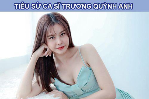 Ca sĩ Trương Quỳnh Anh là ai?