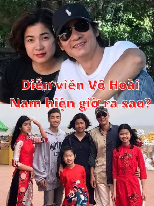 Diễn viên Võ Hoài Nam cuộc sống hiện tại