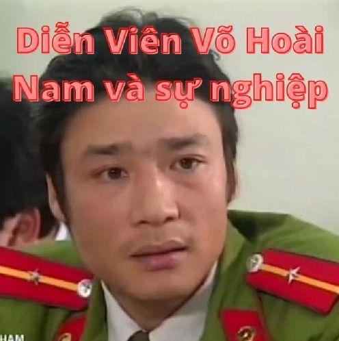 Diễn viên Võ Hoài Nam và con đường sự nghiệp