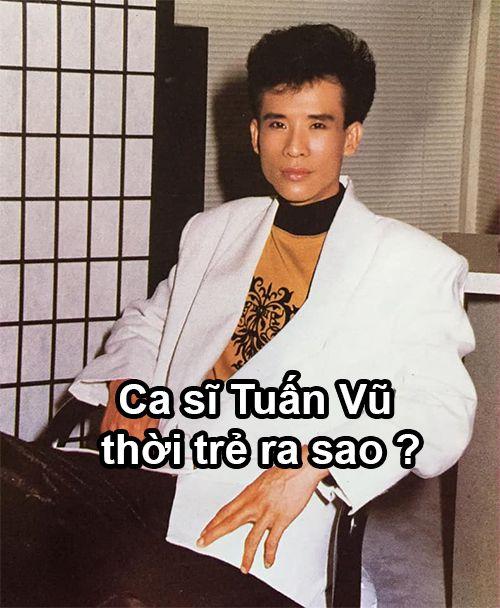 Ca sĩ Tuấn Vũ thời trẻ ra sao ?